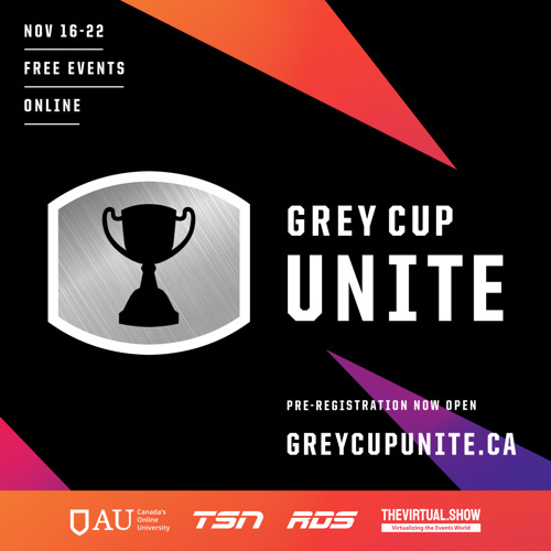GREY CUP UNITE, CONNECTED THROUGH FOOTBALL: BRINGING CFL FANS TOGETHER NOVEMBER 16-22