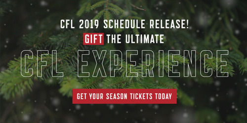 'TIS THE SEASON FOR SEASON TICKETS: THE 2019 CFL SCHEDULE IS HERE