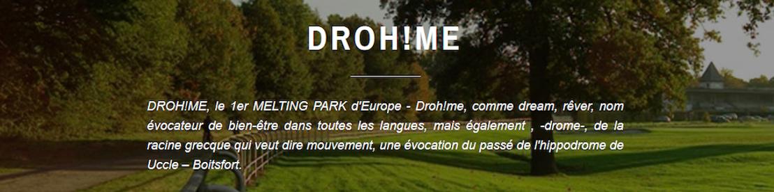 Droh!me Melting Park vous invite à vivre vos rêves!