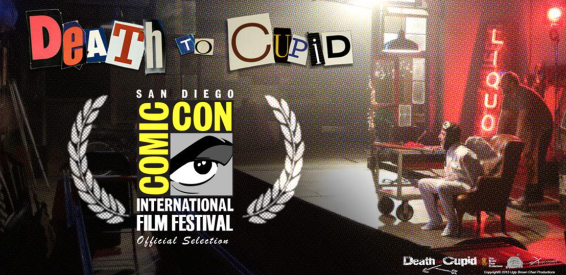 """Death To Cupid,"" A Film By Joe Gonzales and Bradford N Smith, Selected To Screen At Comic-Con In San Diego"