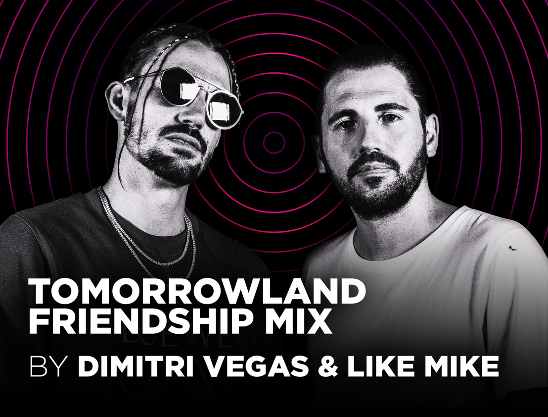 Dimitri Vegas & Like Mike are hosting this week's Tomorrowland Friendship Mix on One World Radio