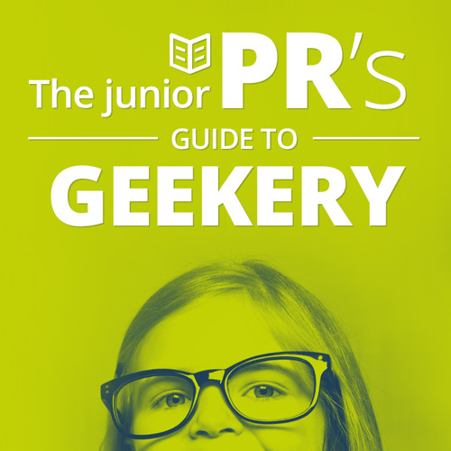 The Junior PR Pro's Guide to Becoming a PR Geek