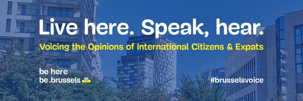 Preview: « Live here. Speak, hear. » Le gouvernement régional invite les résidents internationaux à faire entendre leur #BrusselsVoice !