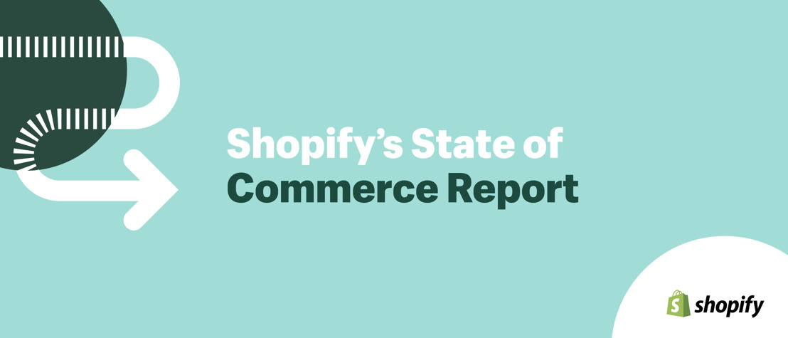 Shopify unveils first State of Commerce Report