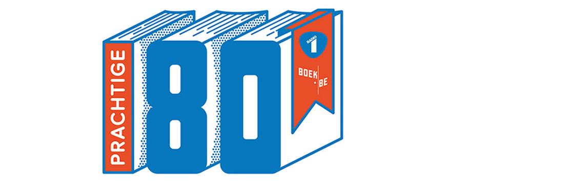 Radio 1 en Boek.be gaan op zoek naar het beste boek van de afgelopen 80 jaar in de Prachtige 80.