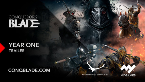 CONQUEROR'S BLADE CELEBRATES FIRST ANNIVERSARY WITH SPECIAL YEAR ONE EVENT