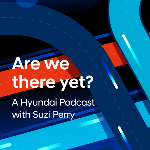 Neuste Episode des Podcasts Are We There Yet? mit Hyundai's Venture- und Innovations-Hub CRADLE im Mittelpunkt