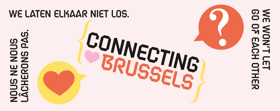 Connecting Brussels: we will not let go of each other!