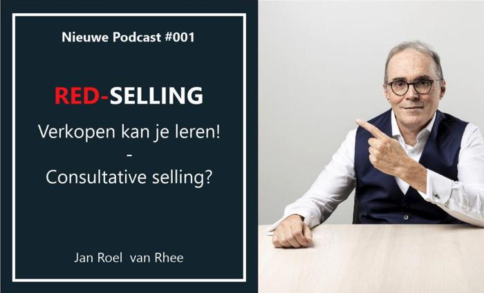 Sales expert Jan Roel van Rhee lanceert podcast over de essentie van verkopen