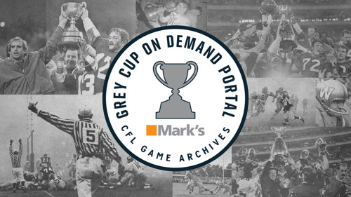 CFL INTRODUCES THE GREY CUP ON DEMAND PORTAL POWERED BY MARK'S