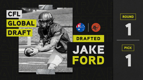 AUSTRALIAN JAKE FORD SELECTED FIRST OVERALL IN THE 2021 CFL GLOBAL DRAFT