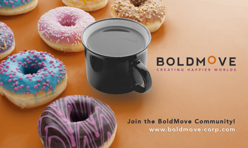 Join BoldMove in Creating Happier Worlds!