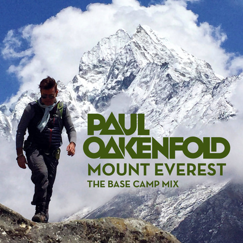 """PAUL OAKENFOLD RELEASES TRAILER TO MOUNT EVEREST DOCUMENTARY AND """"THE BASE CAMP MIX"""""""