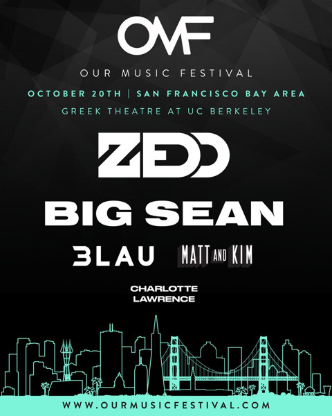 Preview: FIRST-EVER CRYPTO-FUELED FESTIVAL, OUR MUSIC FESTIVAL, ANNOUNCES LINEUP FOR DEBUT FESTIVAL FEATURING ZEDD, BIG SEAN, 3LAU, MATT & KIM, AND CHARLOTTE LAWRENCE ON SATURDAY, OCTOBER 20TH IN THE SAN FRANCISCO BAY AREA