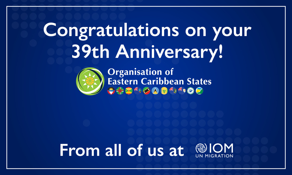 International Organization for Migration Congratulates OECS on 39th Anniversary