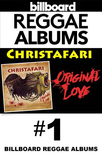 """CHRISTAFARI's New Album """"Original Love"""" Debuts at #1 on Billboard Reggae Albums Chart"""