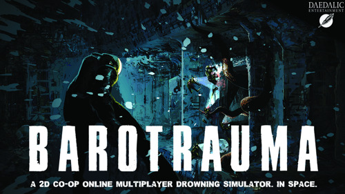 Submarine Survival in Sub-Zero Temperatures: Welcome to Barotrauma, A Procedurally Generated Simulation