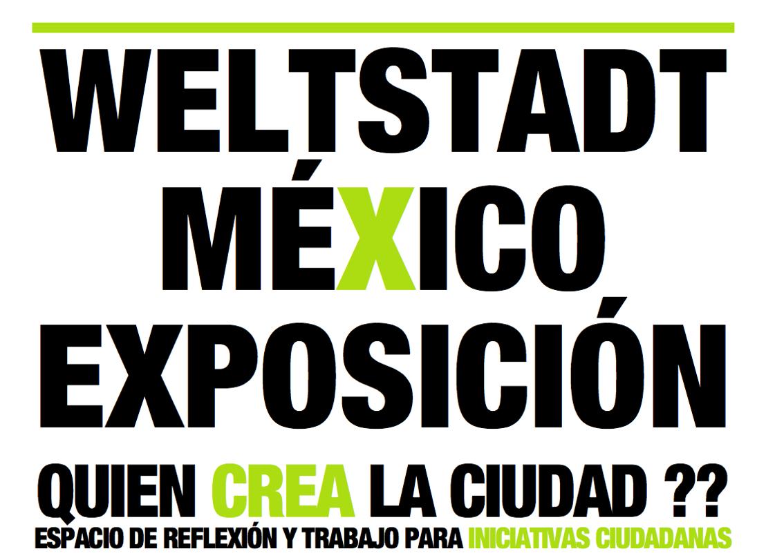Inauguración WELTSTADT México: ¿Quién crea la ciudad?