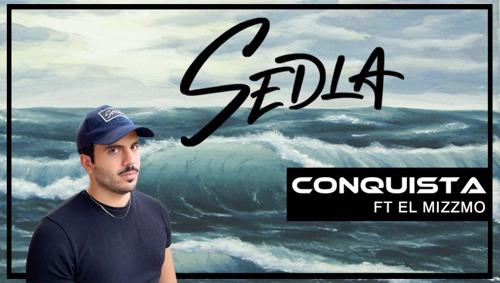 """SEDLA : après ManiFiestation, il vous présente son nouveau single """"Conquista"""" ft EL MIZZMO"""