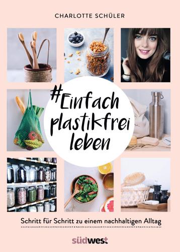 """Ganz einfach umweltfreundlicher leben: Bloggerin Charlotte Schüler stellt ihr Buch mit Tipps und Ideen rund um """"#Einfach plastikfrei leben"""" in Würzburg vor"""