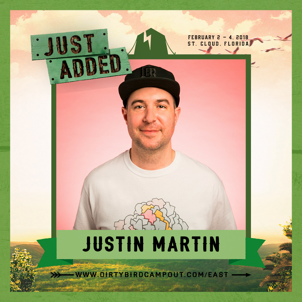Just Added - Justin Martin