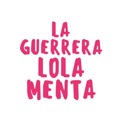 La Guerrera Lola Menta