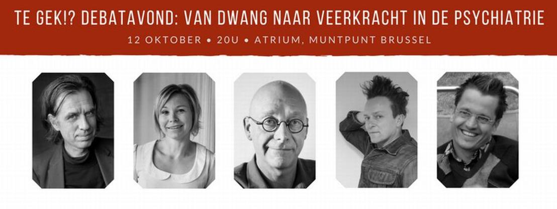 Te Gek!? Debatavond: van dwang naar veerkracht in de psychiatrie - 12 oktober in Muntpunt