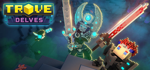 Trove is Expanding Downward with Delves