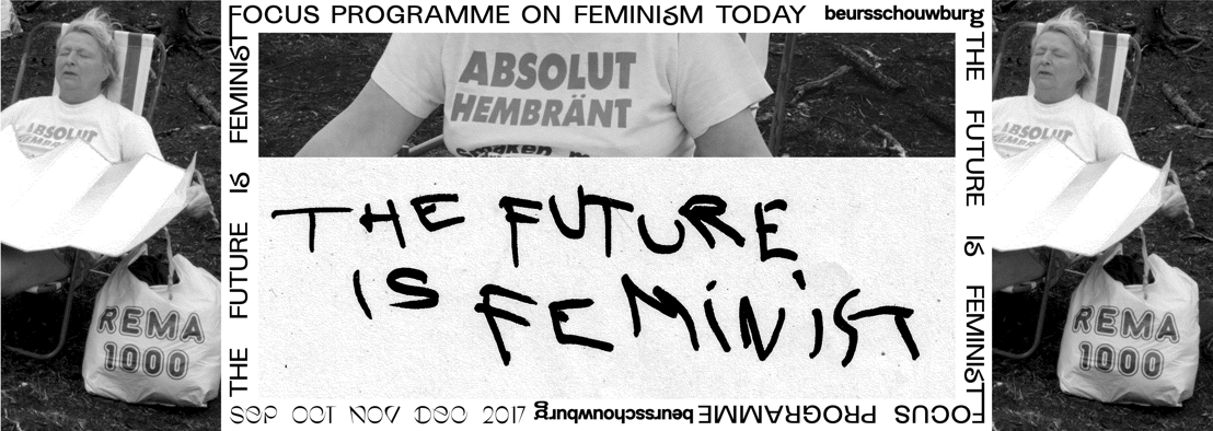 THE FUTURE IS FEMINIST. Focus programme on feminism today.