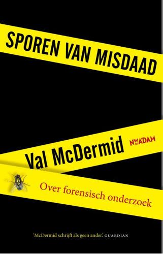'Sporen van Misdaad' - Reconstructie van gruwelijke misdaden dankzij forensisch onderzoek