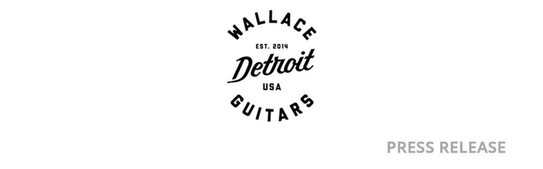 From Detroit to Nashville: Wallace Detroit Guitars to Present Custom-Model Guitar to Chevrolet® at 2017 CMA Awards