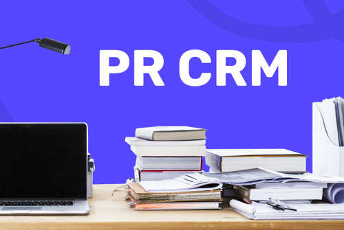 CRM for PR: 25 PR Tools that Help Manage Media Relations