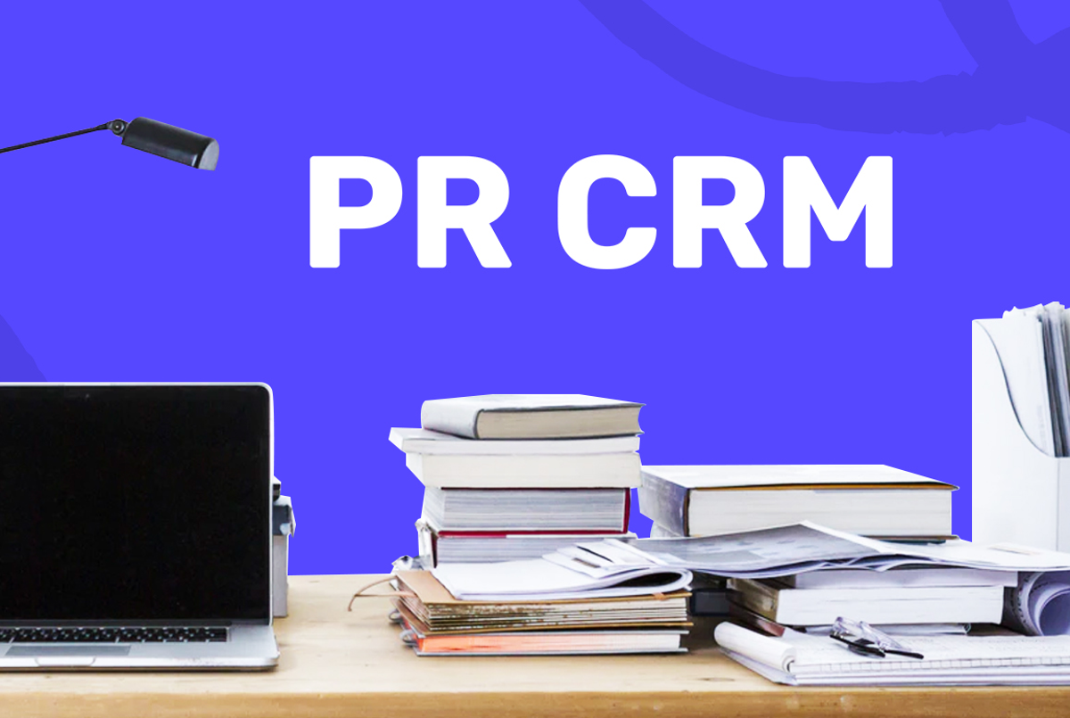 Academy: CRM for PR: 25 PR Tools that Help Manage Media Relations