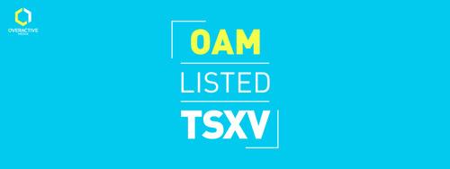 OVERACTIVE MEDIA BEGINS TRADING ON THE TSX VENTURE EXCHANGE UNDER TICKER SYMBOL 'OAM'