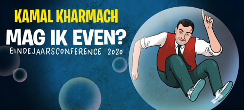 "Kamal Kharmach streamt online try-outs voor eindejaarsconference ""Mag ik even? 2020"""