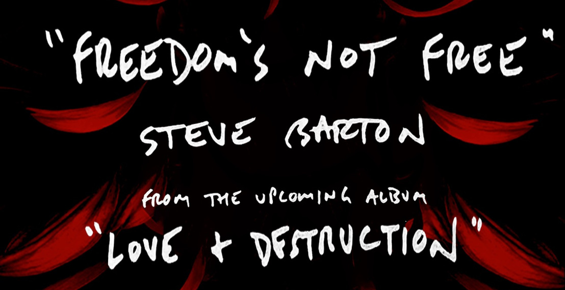 STEVE BARTON — the new single and video 'Freedom's Not Free'