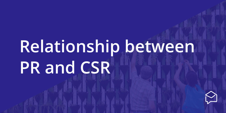 The Relationship Between PR & CSR