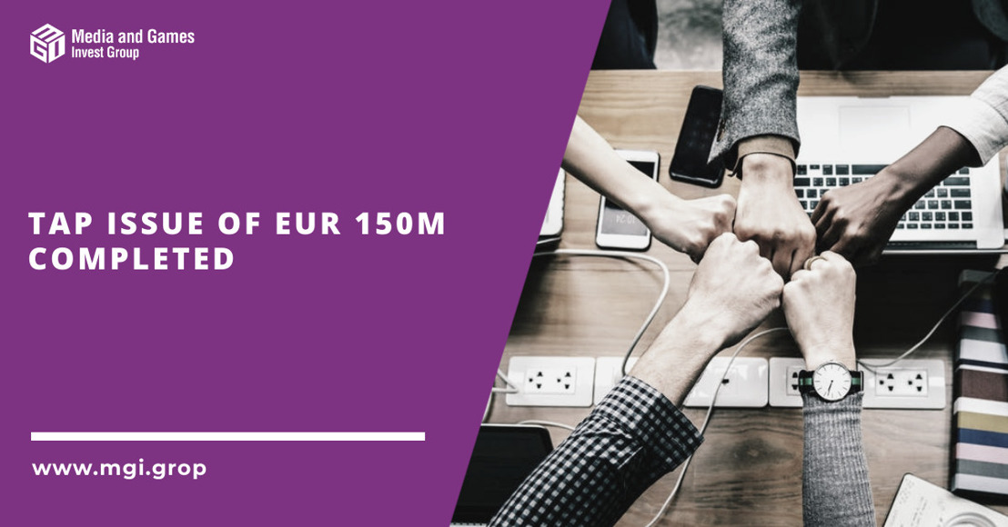 Media and Games Invest: Successful placement of EUR 150 million subsequent bonds at 102% of par enabling further execution of the M&A pipeline