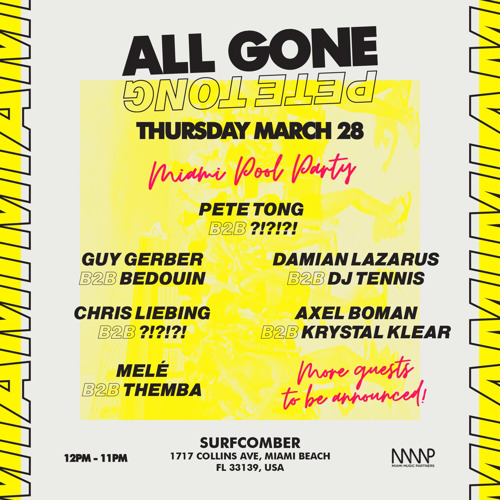 Pete Tong Returns to Miami Music Week for All Gone Pool Party // March 28th - Surfcomber Miami