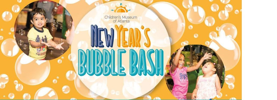 Ring in 2017 with Children's Museum of Atlanta's 'New Year's Bubble Bash' on December 31