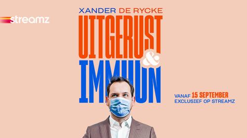 Nieuwe Xander De Rycke show 'Uitgerust & Immuun' op Streamz