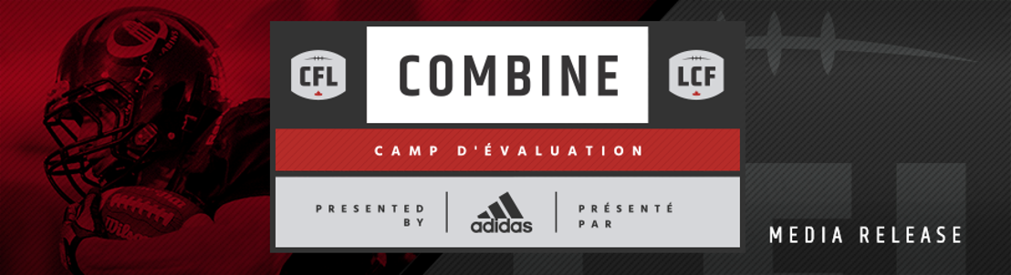UPDATED SCHEDULE: NATIONAL CFL COMBINE PRESENTED BY ADIDAS
