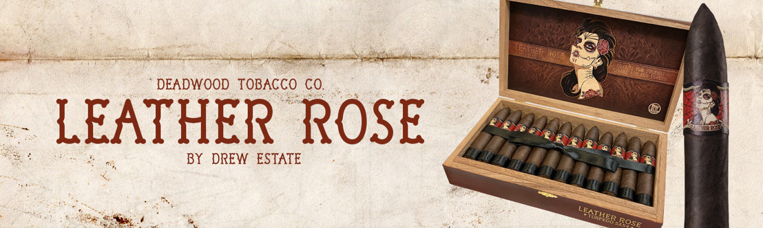 Drew Estate Introduces Leather Rose, the Wildest of the Deadwood Wild Bunch