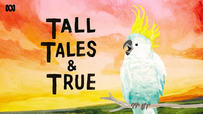 Tall Tales & True