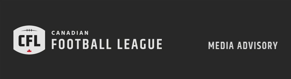 MEDIA ADVISORY: CANADIAN FOOTBALL LEAGUE ANNOUNCEMENT