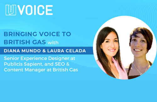 Inside VOICE: Bringing Voice to British Gas with Diana Mundo & Laura Celada