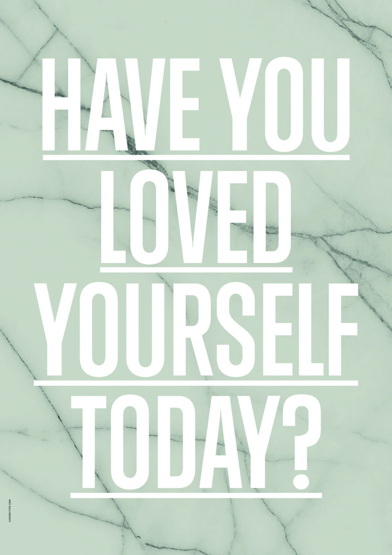 I Love My Type Poster Loved yourself ? - green 27€