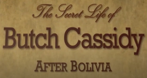 New Documentary Short Reveals that Butch Cassidy Died in Utah, Decades After Previously Believed