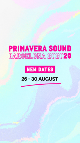 Preview: Primavera Sound Barcelona 2020 changes dates and will now take place in August