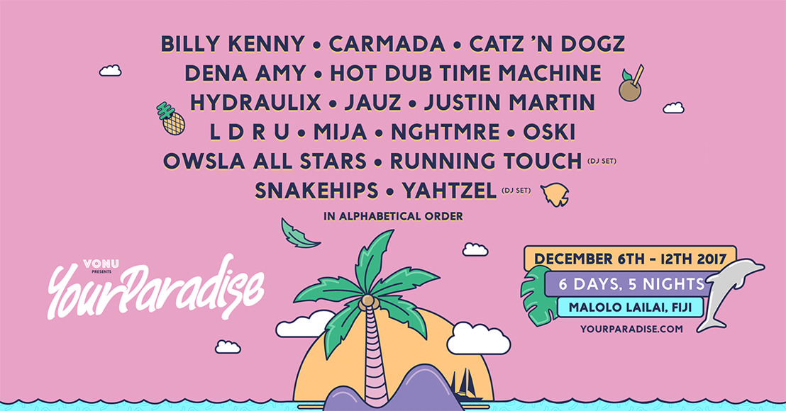 Your Paradise Fiji Presented by Vonu Unveils Lineup for December 6-12 2017 Event